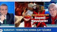 Prof. Dr. Canan Karatay: Yemekten sonra çay içmeyin