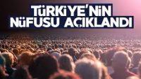 Türkiye'nin nüfusu açıklandı!