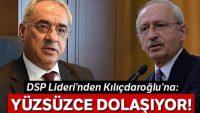 DSP'den Kılıçdaroğlu'na: Seni yüzsüz