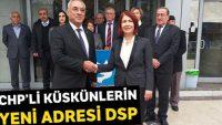 CHP'li küskünlerin yeni adresi DSP