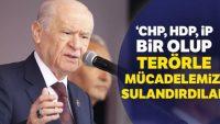 CHP, HDP, İP bir olup terörle mücadelemizi sulandırdılar