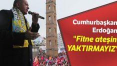 Cumhurbaşkanı Erdoğan: Fitne ateşini yaktırmayız!