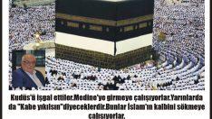 """""""Bunlar İslam'ın kalbini sökmeye çalışıyorlar"""""""