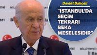 MHP Lideri Bahçeli: İstanbul'da seçim tekrarı beka meselesidir