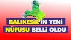 Türkiye'nin ve Balıkesir'in yeni nüfusu