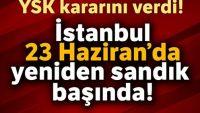 YSK İstanbul seçimini yenileme kararı aldı
