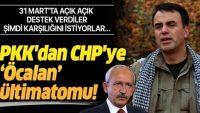 PKK'dan CHP'ye Öcalan ültimatomu..