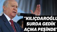 Bahçeli, CHP liderine yüklendi: Kılıçdaroğlu surda gedik açma peşinde