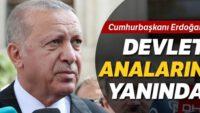 Erdoğan: Devlet olarak yanınızdayız