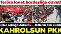 """Ellerde Türk bayrakları, dillerde """"kahrolsun PKK'"""