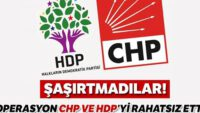 Operasyon CHP ve HDP'yi rahatsız etti