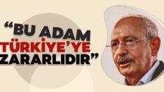 Bu adam Türkiye'ye zararlıdır
