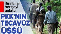 PKK'NIN TECAVÜZ ÜSSÜ