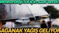 Meteoroloji duyurdu! Sağanak yağış geliyor…
