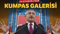 Kılıçdaroğlu'nun kumpas galerisi