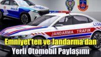 Emniyet'ten ve Jandarma'dan yerli otomobil paylaşımı