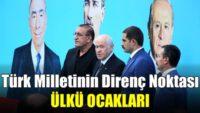 Türk milletinin direnç noktası; Ülkü Ocakları
