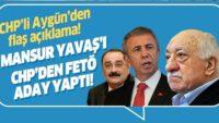 Mansur Yavaş'ı CHP'den FETÖ aday yaptı