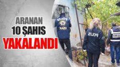 Balıkesir'de polis 10 aranan şahsı yakaladı.