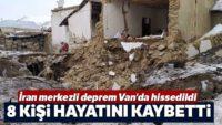 İran merkezli deprem Van'da hissedildi 7 kişi hayatını kaybetti