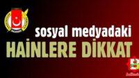 HAİNLERE DİKKAT!..