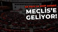 AK PARTİ VE MHP'NİN ORTAK İNFAZ DÜZENLEMESİ MECLİS'TE..