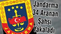 Jandarma Aranan 34 Şahsı Yakaladı.