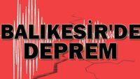 BALIKESİR'DE DEPREM!..