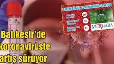 BALIKESİR'DE KORONAVİRÜSTE 12 MAYIS TABLOSU