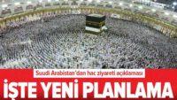 Suudi Arabistan'da hac ziyareti açıklaması