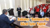 """SABANCI """"BALIKESİR'DE GÜZEL İŞLER YAPTIK"""