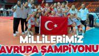 Türkiye 19 Yaş Altı Kız Voleybol Milli Takımımız Avrupa şampiyonu!
