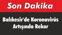 BALIKESİR'DE KORONAVİRÜS'DE VAKA ARTIŞI