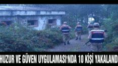 ARANAN 10 KİŞİ YAKALANDI