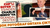 CHP'li Tunç Soyer'in eşiNeptün Soyer'denCharlie Hebdo'ya skandal destek!