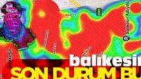 Harita kırmızıya döndü, Balıkesir Valisi uyardı!