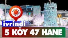 İvrindi'de 5 köyde 47 hane karantinaya alındı!..