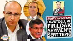 MHP'li Yönter'den Davutoğlu ve Fırıldak Seymen'e sert tepki