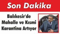 KARANTİNA GENİŞLİYOR..DURSUNBET ATALÇAM MAHALLESİ DE KARANTİNA ALTINA ALINDI!..