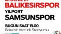 BALIKESİRSPOR-SAMSUNSPOR