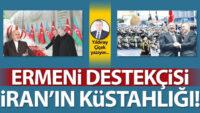 Ermeni destekçisi İran'ın küstahlığı!