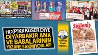HD(P)KK küser diye Diyarbakır ana ve babalarının yüzüne bakmıyorlar!