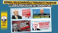 Kemal Kılıçdaroğlu teröristi tanıyor, Cumhurbaşkanı'nı tanımıyor!