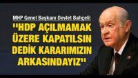 MHP Lideri Devlet Bahçeli çağrısını yineledi: 'HDP kapatılsın'