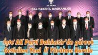 AK PARTİ BALIKESİR'DE YÜRÜTME KURULU BELLİ OLDU