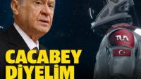 Bahçeli'den astronot yerine isim önerisi: Cacabey