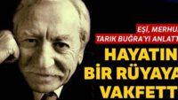 Eşi, Tarık Buğra'yı anlattı: Hayatını bir rüyaya vakfetti