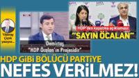 HDP gibi bölücü partiye nefes verilmez!