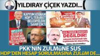 PKK'nın zulmüne sus, HDP'den hesap sorulmasına zulüm de…