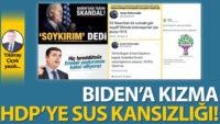 Biden'a kızma, HDP'ye sus kansızlığı!